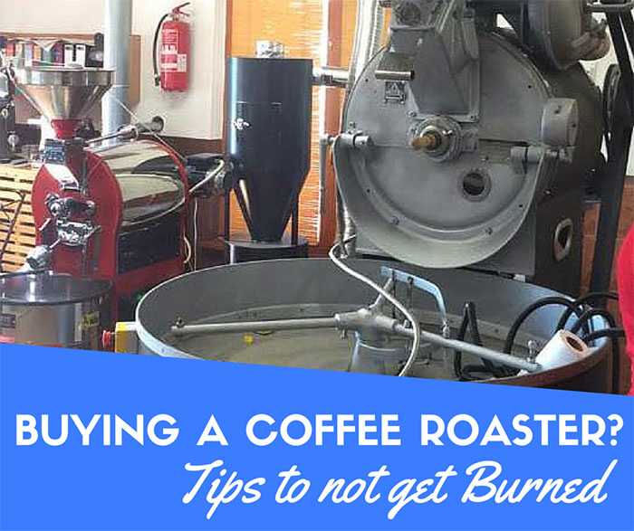 Do not Get Burned when Buying a Coffee Roaster